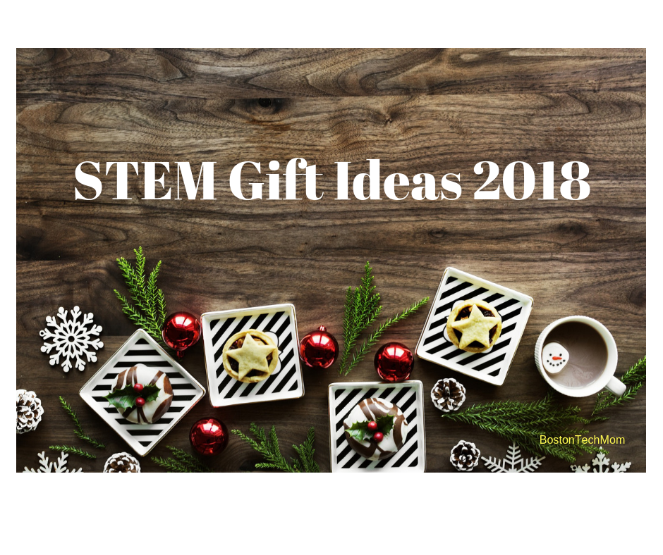STEM Gift Ideas 2018 from BostonTechMom